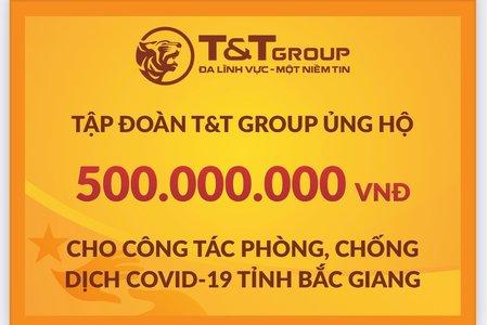 Tập đoàn T&T Group tiếp tục hỗ trợ 1 tỷ đồng giúp Bắc Ninh, Bắc Giang