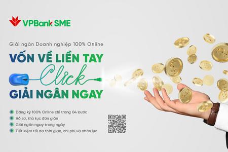 VPBank ra mắt dịch vụ đột phá đối với SME: Giải ngân 100% online